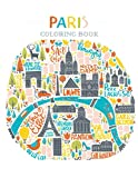 Paris Coloring Book: France coloring book for adults and kids (Eiffel tower ,The Louvre ,Arc De Triomphe ,Cathedrale Notre Dame ...) and More to Color