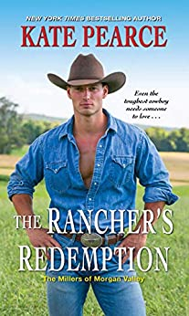 The Rancher's Redemption (The Millers of Morgan Valley Book 2) by [Kate Pearce]