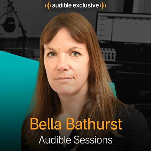 Bella Bathurst     Audible Sessions: FREE Exclusive Interview              Written by:                                                                                                                                 Holly Newson                               Narrated by:                                                                                                                                 Bella Bathurst                      Length: 13 mins     Not rated yet     Overall 0.0