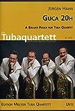 Guca 20H. A Balkan Polka for Tuba Quartet / Una Polka per tubaquartett (o trombone, baritone, corno tenoro) (Partitura e voci)