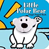 Little Polar Bear: Finger Puppet Book: (Finger Puppet Book for Toddlers and Babies, Baby Books for First Year, Animal Finger Puppets) (Little Finger Puppet Board Books)