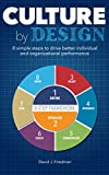 Culture by Design: 8 simple steps to drive better individual and organizational performance (Fundamentals Series Book 1)