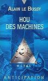 Le cycle de Yorg, Tome 3 - Hou des machines