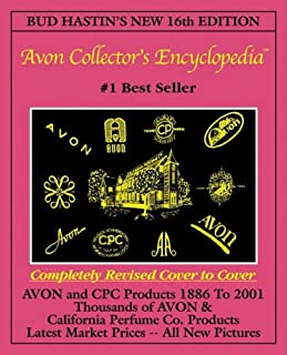 Bud Hastin's Avon Collector's Encyclopedia (New 16th Edition For 2001) - The Official Guide For Avon Bottle & CPC Collectors