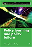Policy Learning and Policy Failure (New Perspectives in Policy & Politics)