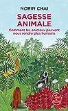 Sagesse animale - Comment les animaux peuvent nous rendre plus humains