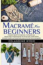 Sponsored Ad - Macramé for Beginners: Complete guide for beginners, it will guide you step by step in improving the art of...