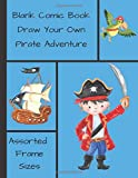 Blank Comic Book Draw Your Own Pirate Adventure: Over 100 Large Pages, assorted Blank Frames in Cartoon Notebook (Create Your Own Comic Book Series)