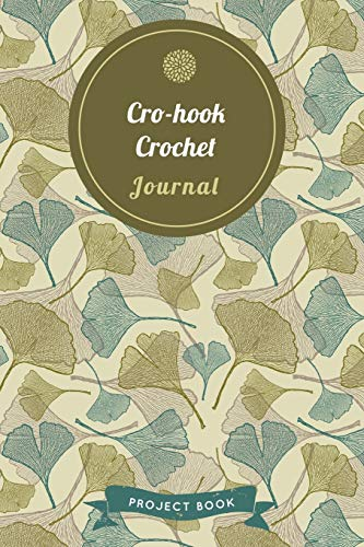 Cro-hook Crochet Journal: Cute Gingko Pattern Autumn Themed Crochet Notebook for Serious Needlework Lovers - 6