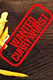 Wanted Currywurst: das ultimative Geschenk für jeden Currywurst Fan - finde heraus wo es die beste Currywurst gibt, auf 110 Seiten lassen sich ... Currywurst-Buden Deutschlands dokumentieren
