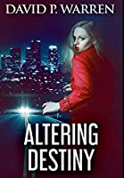 Altering Destiny: Premium Hardcover Edition