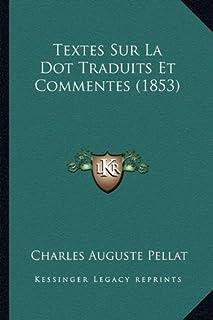 Textes Sur La Dot Traduits Et Commentes (1853)