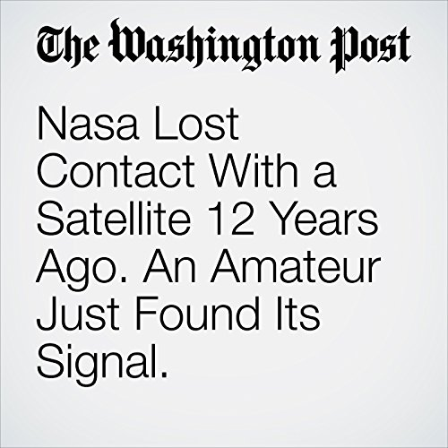 Nasa Lost Contact With a Satellite 12 Years Ago. An Amateur Just Found Its Signal. copertina