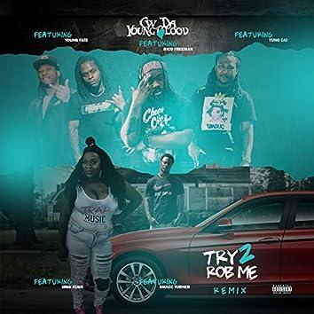 Try 2 Rob Me (Remix)