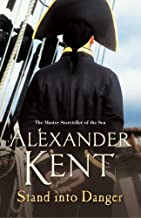 Stand Into Danger (Richard Bolitho) by Alexander Kent (2005-10-06)