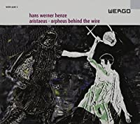 Henze: Aristaeus / Orpheus Behind the Wire (2006-09-12)