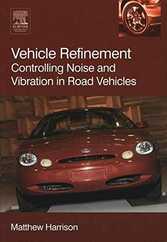 Vehicle Refinement: Controlling Noise and Vibration in Road Vehicles (English Edition)