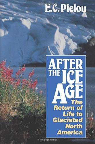 After the Ice Age: The Return of Life to Glaciated North...