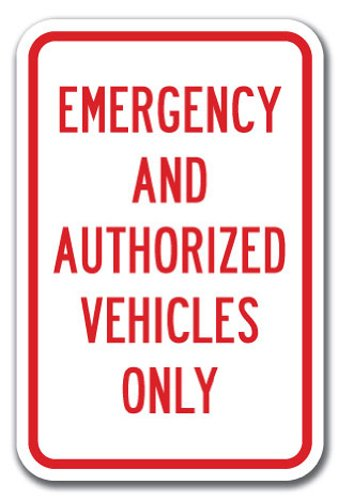 "Emergency and Authorized Vehicles Only Sign 12"" X 18"" Heavy Gauge Aluminum Signs"