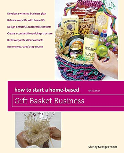 Compare Textbook Prices for How to Start a Home-Based Gift Basket Business Home-Based Business Series Fifth Edition ISBN 9780762759545 by Frazier, Shirley