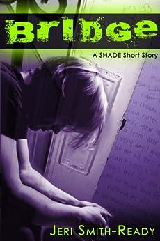 Bridge: A Shade short story by [Jeri Smith-Ready]