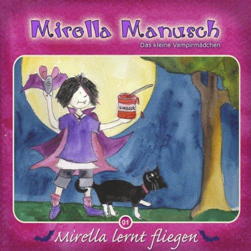 Mirella lernt fliegen (Mirella Manusch, das kleine Vampirmädchen 1) Titelbild
