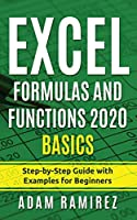 Excel Formulas and Functions 2020 Basics: Step-by-Step Guide with Examples for Beginners
