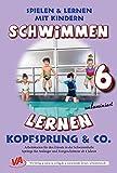 Kopfsprung & Co., unlaminiert (6): Schwimmen lernen (Schwimmen lernen - unlaminiert / Spielen & Lernen mit Kindern) - Veronika Aretz
