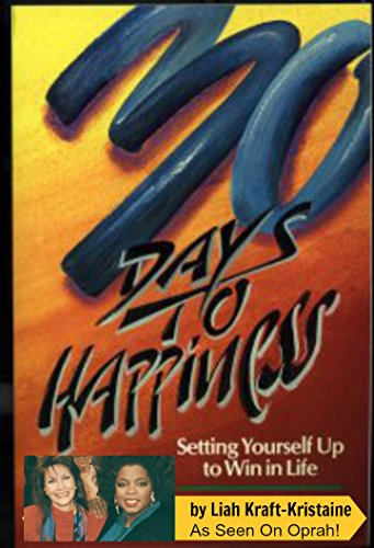 30 DAYS to HAPPINESS: Setting Yourself Up to Win in Life (English Edition)