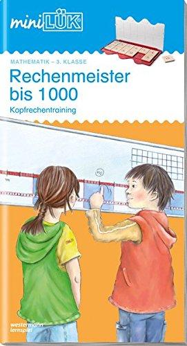 miniLÜK-Übungshefte: miniLÜK: 3. Klasse - Mathematik: Rechenmeister bis 1000: ab 3. Klasse (miniLÜK-Übungshefte: Mathematik)