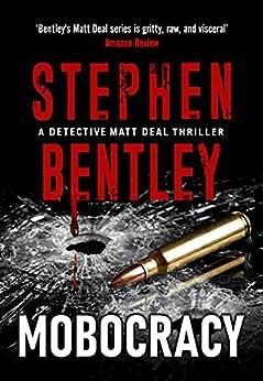 Mobocracy: A Detective Matt Deal Thriller (Detective Matt Deal Thrillers Book 3) by [Stephen Bentley]