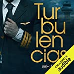 Turbulencias [Turbulence]                   By:                                                                                                                                 Whitney G.                               Narrated by:                                                                                                                                 Marcel Navarro,                                                                                        Irene Miras                      Length: 12 hrs and 23 mins     4 ratings     Overall 5.0