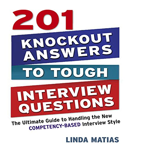 201 Knockout Answers to Tough Interview Questions cover art