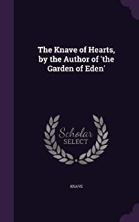 The Knave of Hearts, by the Author of 'The Garden of Eden'