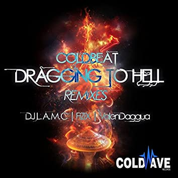 Dragging To Hell Remixes
