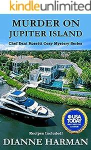 Murder on Jupiter Island: A Chef Dani Rosetti Cozy Mystery (Chef Dani Rosetti Cozy Mysteries Book 5)