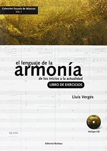 El lenguaje de la armonía. Libro de ejercicios: De los inicios a la actualidad