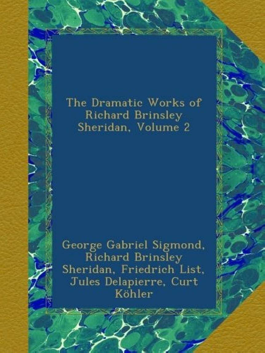 遺産第二にネイティブThe Dramatic Works of Richard Brinsley Sheridan, Volume 2
