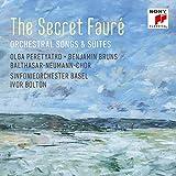 The Secret Fauré: Orchestral Songs & Suites - Olga Peretyatko