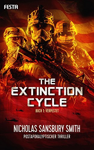 The Extinction Cycle - Buch 1: Verpestet: Postapokalyptischer Thriller