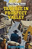 Trouble in Prospect Valley (Black Horse Western)