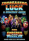 Increasing Luck: A Strategy Guide: Empires and Puzzles (Empires & Puzzles Books)