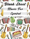 Blank Sheet Music For Cymbal: Music Manuscript Paper, Clefs Notebook,(8.5 x 11 IN) 120 Pages,120 full staved sheet, music sketchbook, Composition ... | gifts Standard for students / Professionals