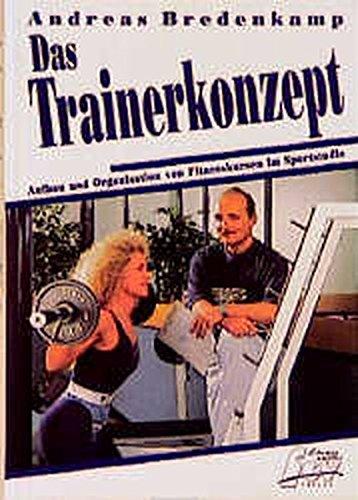 Das Trainerkonzept: Aufbau und Organisation von Fitnesskursen im Sportstudio