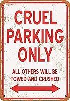 クルーエル駐車場のみ 金属板ブリキ看板警告サイン注意サイン表示パネル情報サイン金属安全サイン