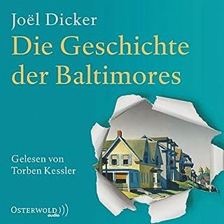 Die Geschichte der Baltimores                   Autor:                                                                                                                                 Joël Dicker                               Sprecher:                                                                                                                                 Torben Kessler                      Spieldauer: 14 Std. und 12 Min.     958 Bewertungen     Gesamt 4,6