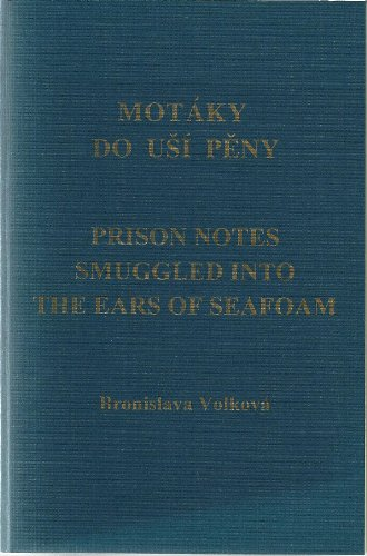 Motaky Do Usi Peny / Prison Notes Smuggled into the Ears of Seafoam