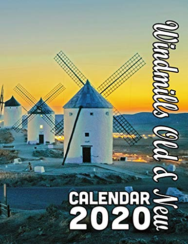 Windmills Old and New Calendar 2020: Windmills from Around the World in Scenic Settings