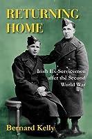 Returning Home: Irish Ex-Servicemen After the Second World War