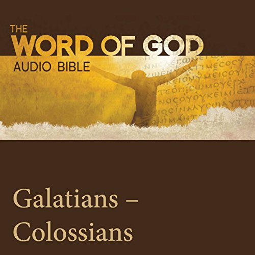The Word of God: Galatians, Ephesians, Philippians, Colossians audiobook cover art